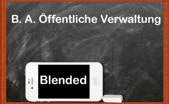 "B. A: Studiengang ""Öffentliche Verwaltung"" im Blended-Format"